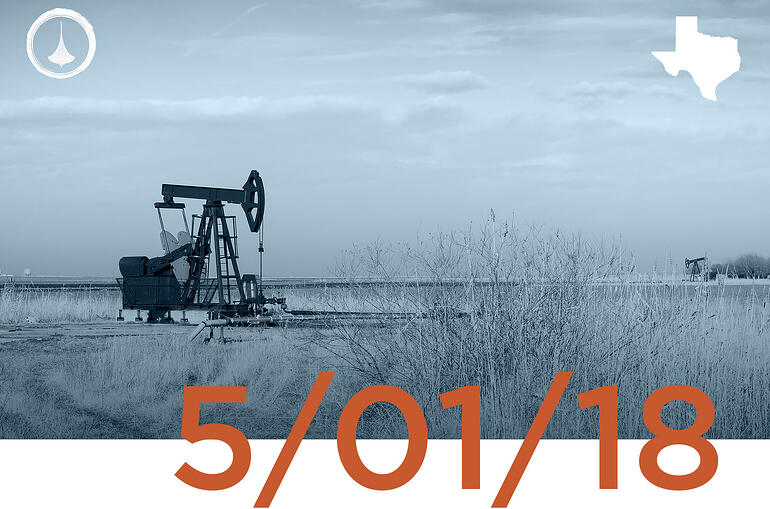 Texas Weekly O&G Report - 05/01/2018