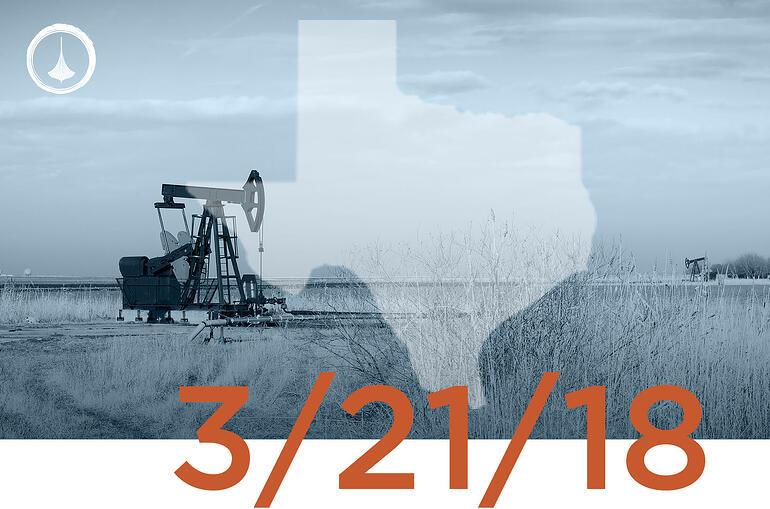 Texas Weekly O&G Report - 03/21/18