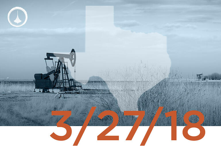 Texas Weekly O&G Report - 03/27/18