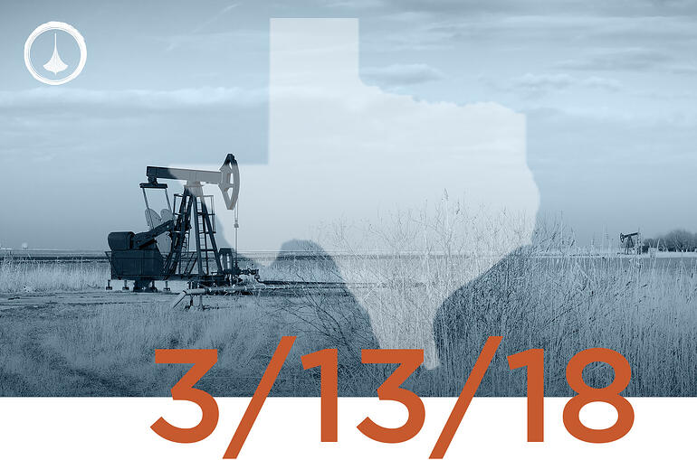 Texas Weekly O&G Report - 03/13/2018