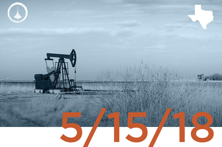 Texas Weekly O&G Report - 05/15/18