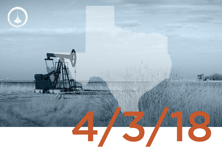 Texas Weekly O&G Report - 04/03/18
