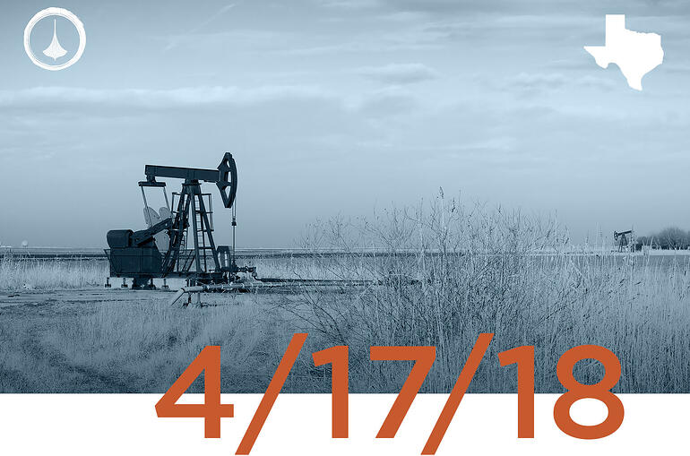 Texas Weekly O&G Report - 04/17/18